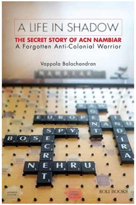 ACN Nambiar: the confidante of both Nehru and Bose