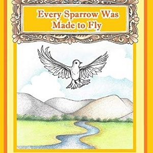 Every sparrow was made to fly